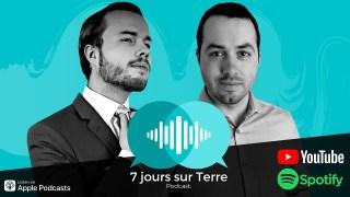 Le podcast de 7 jours sur Terre | Épisode 10