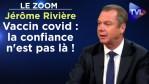 Le vaccin covid : la confiance n'est pas là ! – Le Zoom – Jérôme Rivière – TVL