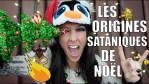 Les Origines Sataniques de Noël