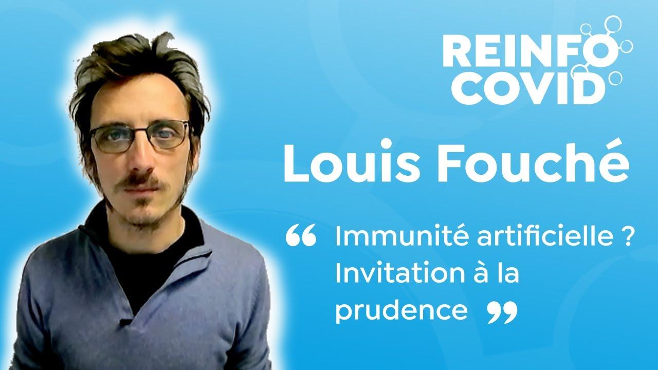 Louis Fouché : Immunité artificielle ? Invitation à la prudence