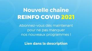 Nouvelle chaîne REINFO COVID 2021, abonnez-vous !