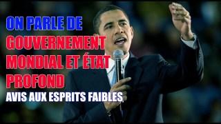 ON PARLE GOUVERNEMENT MONDIAL ET ÉTAT PROFOND!!! AVIS AU ESPRIT FAIBLE!