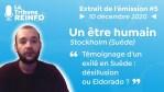 Un être humain : Témoignage d'un exilé en Suède, exil ou Eldorado ? (La Tribune REINFO #5 10/12/20)