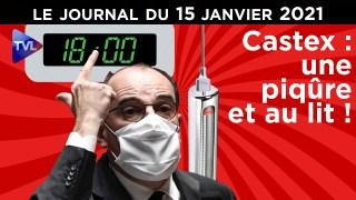 Castex : une piqûre et au lit ! – JT du vendredi 15 janvier 2021
