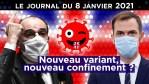 Covid : Le nouveau variant et les incompétents – JT du vendredi 8 janvier 2021