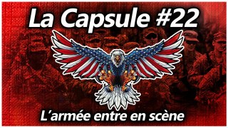 La Capsule #22 – L'armée entre en scène