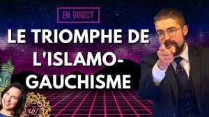 Le triomphe de l'islamo-gauchisme [EN DIRECT]
