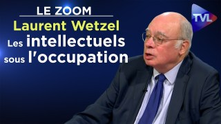 Les intellectuels sous l'occupation – Le Zoom – Laurent Wetzel – TVL