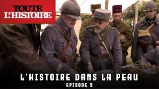 L'HISTOIRE DANS LA PEAU | EPISODE 5 | Documentaire Toute l'Histoire