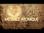 Message atomique (enquête spéciale)