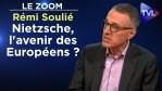 Nietzsche, l'avenir des Européens ?  – Le Zoom – Rémi Soulié – TVL