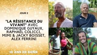 """10 ans RGNR – Jour 2 – """"La résistance du vivant"""" avec D. Guyaux, R.Colicci, Mimi/jacky , A. Ferrini"""