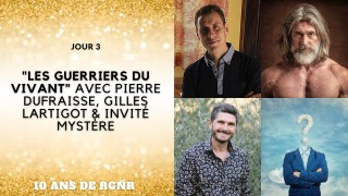 """10 ans RGNR – Jour 3 – """"Les guerriers du vivant"""" avec Pierre Dufraisse, Gilles Lartigot et …"""