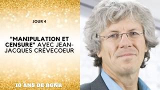 """10 ans RGNR – Jour 4 –  """"manipulation et censure"""" avec jean jacques Crevecoeur"""