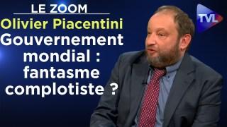 Gouvernement mondial : fantasme complotiste ? – Le Zoom – Olivier Piacentini – TVL
