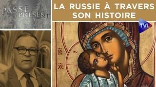 La Russie à travers son histoire – Passé-Présent n°292 – TVL