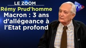 Macron : 3 ans d'allégeance à l'Etat profond – Le Zoom – Rémy Prud'homme – TVL
