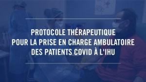 Protocole thérapeutique pour la prise en charge ambulatoire des patients COVID à l'IHU