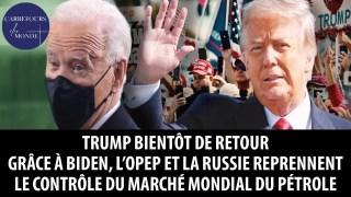 Trump bientôt de retour – Grâce à Biden, l'OPEP et la Russie contrôlent du marché mondial du pétrole