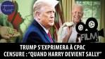 """Trump s'exprimera à CPAC – Toujours plus de censure : """"Quand Harry devient Sally"""""""