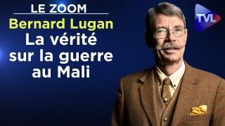 Bernard Lugan : La vérité sur la guerre au Mali – Le Zoom – TVL