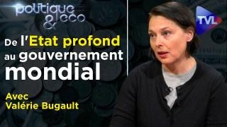 De l'Etat profond au gouvernement mondial – Politique & Eco n°291 avec Valérie Bugault – TVL