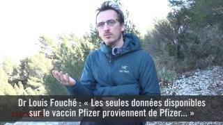 Dr Louis Fouché : « Les seules données disponibles sur le vaccin Pfizer proviennent de Pfizer »