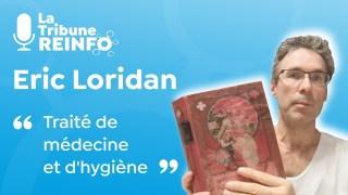 Eric Loridan : Traité de médecine et d'hygiène (La Tribune REINFO 1/03/21)