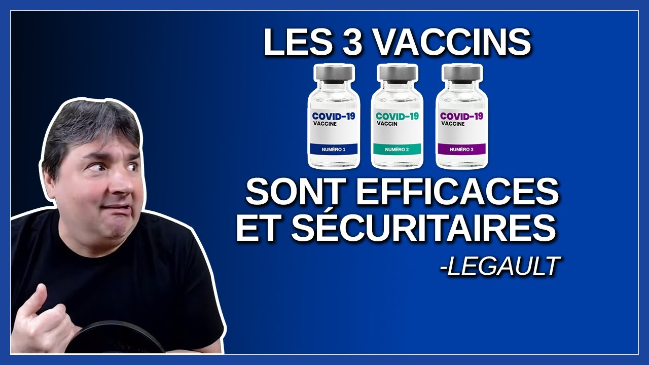 Les 3 vaccins sont efficaces et sécuritaire. Dit Legault