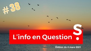 L'info en questionS LIVE #38 du 4 mars 2021