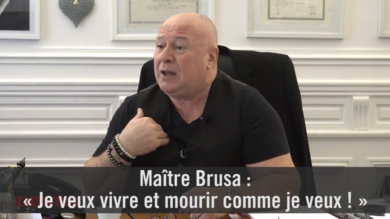 Maître Brusa : « Je veux vivre et mourir comme je veux ! »
