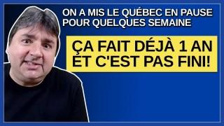 On a mis le Québec en pause pour quelques semaine et ça fait déjà 1 an et c'est pas fini Dit-Legault