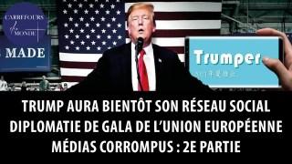 Trump aura bientôt son réseau social – Diplomatie de gala de l'Union européenne – Médias corrompus