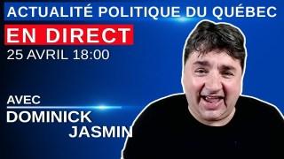 25 avril 2021 – Actualité Politique Du Québec en Direct