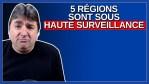 5 régions sont sous haute surveillance.