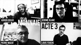 Acte 3 / LA MONNAIE : UN ASSERVISSEMENT OU UN [BIEN] COMMUN ?