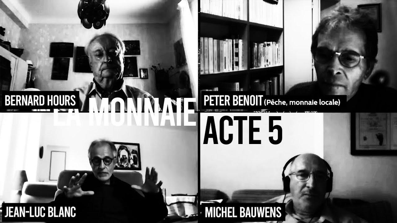 Acte 5 / UNE VÉRITABLE DÉMOCRATIE PAR LA MONNAIE : LE MODÈLE DU PAIR À PAIR, LES MONNAIES LOCALES ?