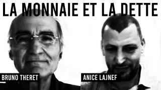 Duo 1 / LA MONNAIE ET LA DETTE ? Anice Lajnef & Bruno Theret