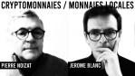 Duo 2 / CRYPTOMONNAIES / MONNAIES LOCALES Pierre Noizat & Jérôme Blanc