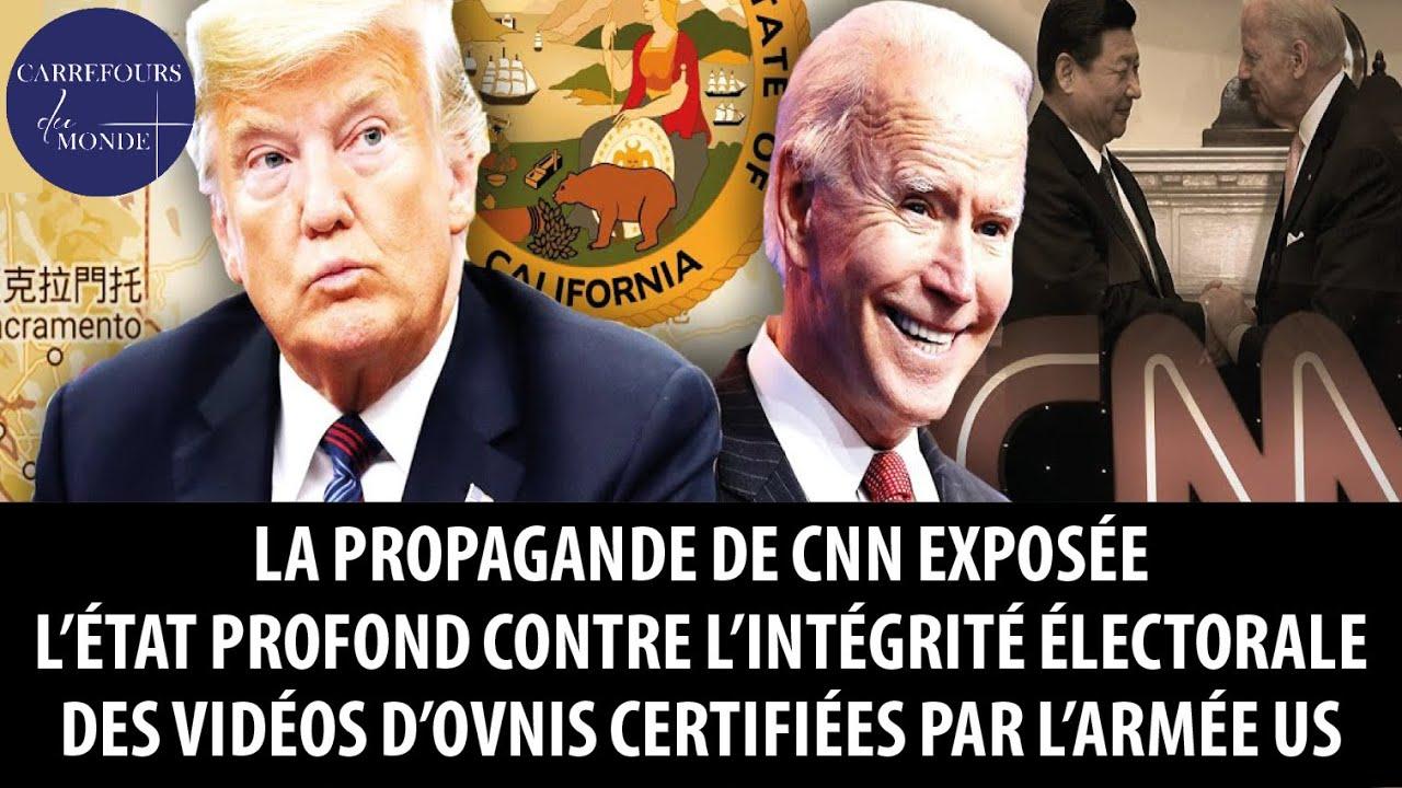 La propagande de CNN, l'état profond contre l'intégrité électorale, des vidéos d'OVNIS certifiées