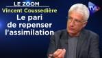 Le pari de repenser l'assimilation – Le Zoom – Vincent Coussedière – TVL