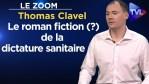 Le Zoom avec Thomas Clavel : Le roman fiction (?) de la dictature sanitaire