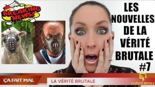Les Nouvelles de la VÉRITÉ BRUTALE #7