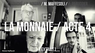 Michel Maffesoli / extrait acte 4 / Le retour de l'échange