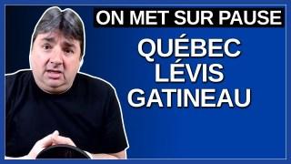 On met sur pause Québec, Lévis et Gatineau. Dit Legault