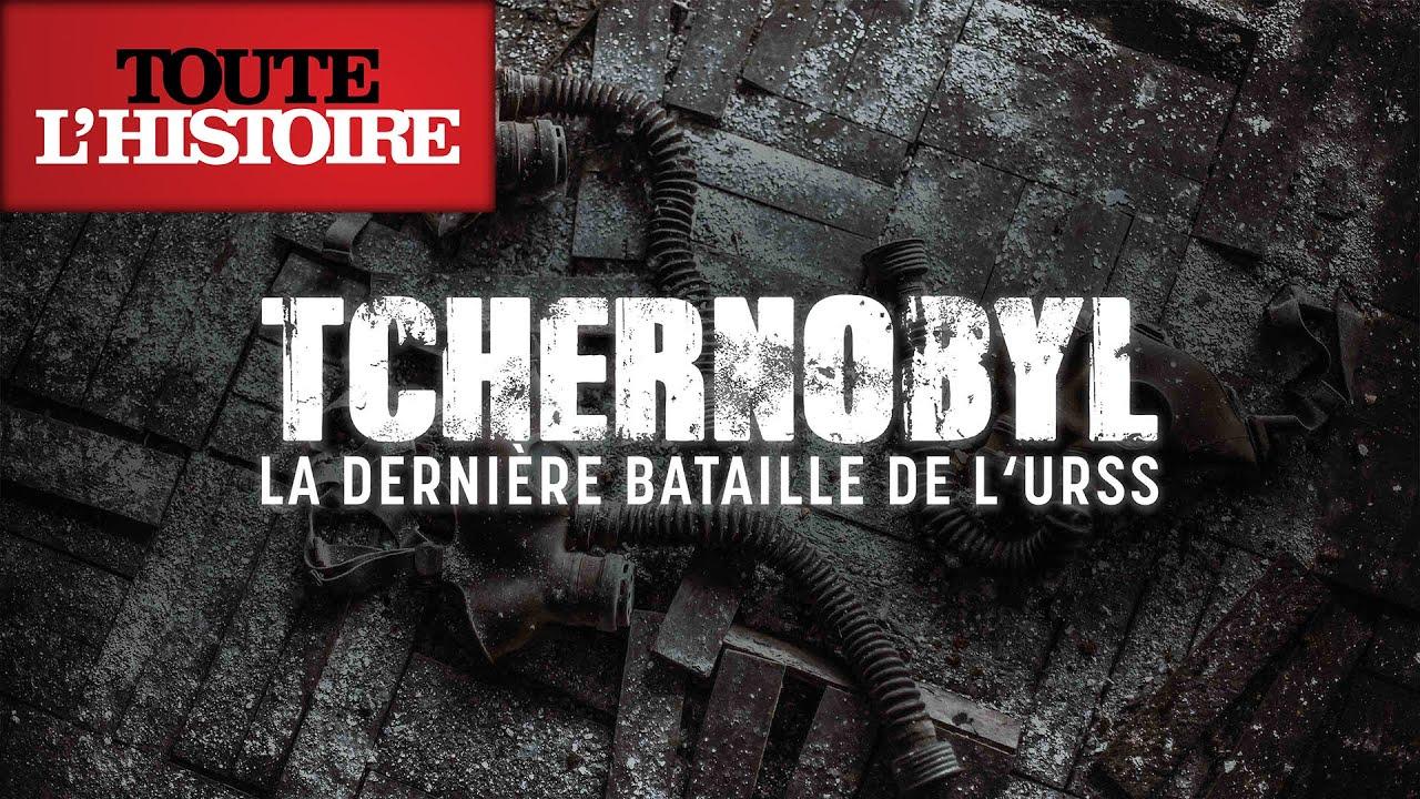 TCHERNOBYL, la dernière bataille de l'URSS | Le 14 avril à 20h40 sur Toute l'Histoire