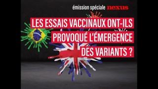 Y a-t-il une corrélation entre les essais vaccinaux et l'émergence des variants ?