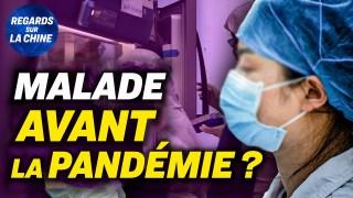 Le personnel du labo. de Wuhan malade avant la pandémie ; Transplantations en Chine : reportage