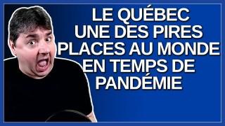 Le Québec, une des pire place au monde en temps de pandémie.
