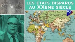 Les états disparus au XXème siècle – Passé-Présent n°305 – TVL